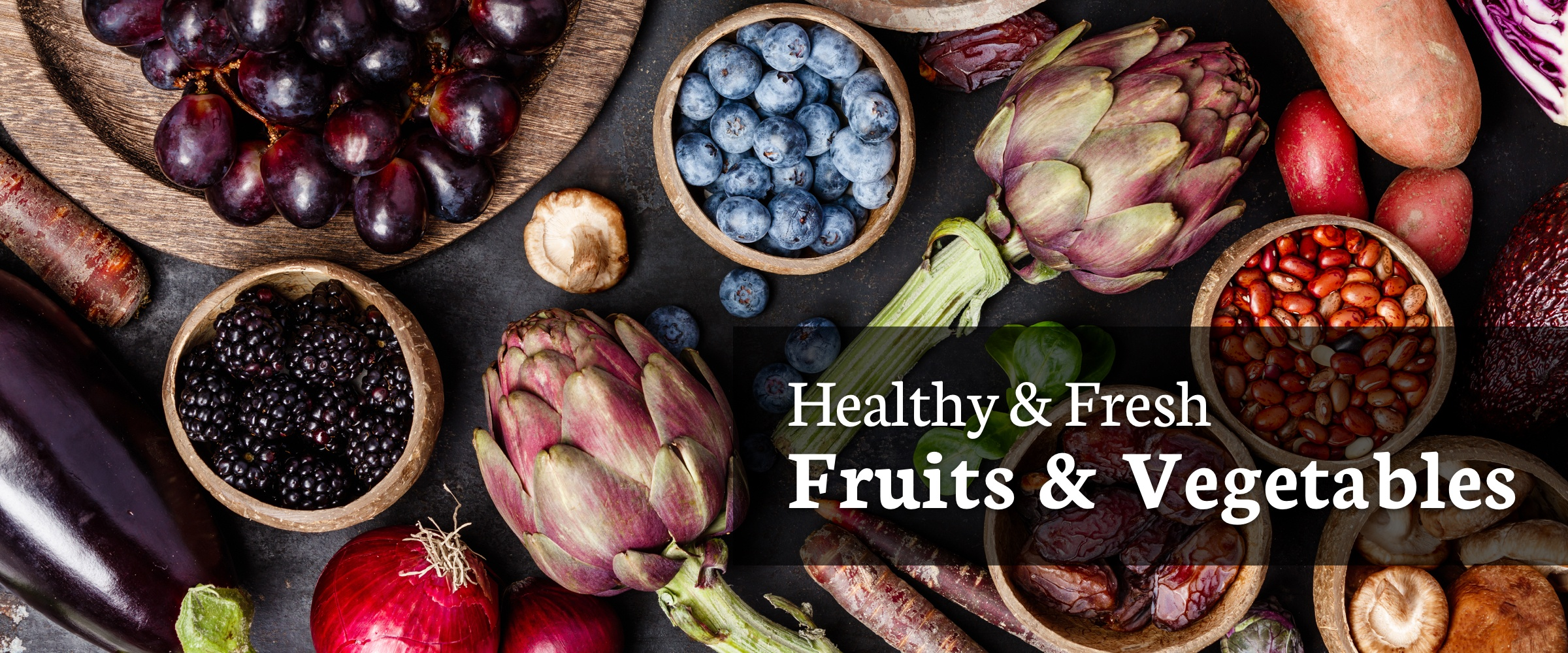 Healthy & Fresh Fruits & Vegetables